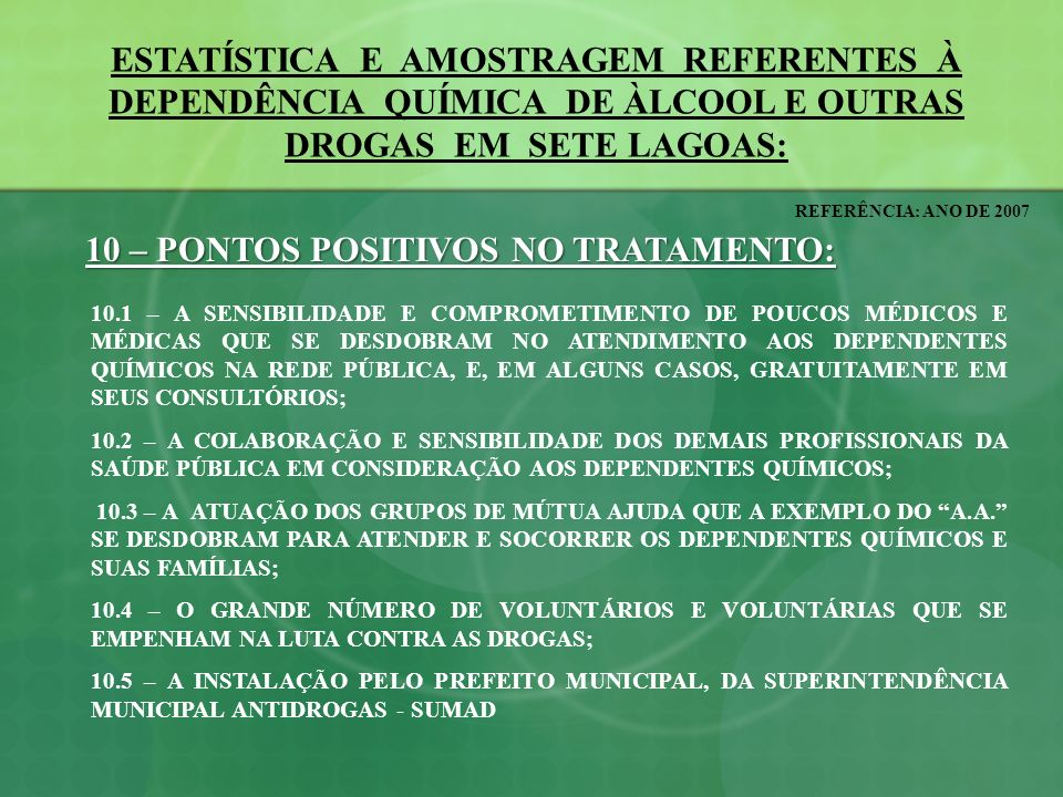 10 – PONTOS POSITIVOS NO TRATAMENTO: