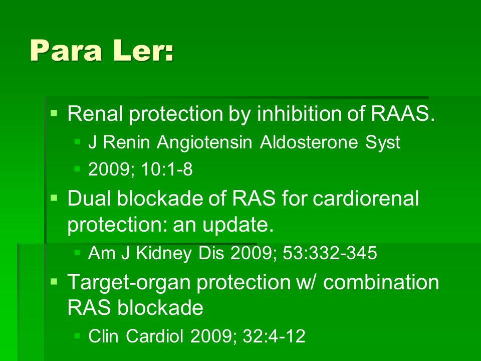 Para Ler: Renal protection by inhibition of RAAS.