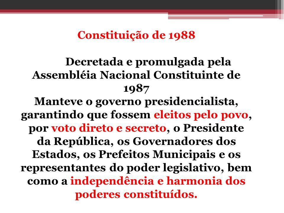 Decretada e promulgada pela Assembléia Nacional Constituinte de 1987