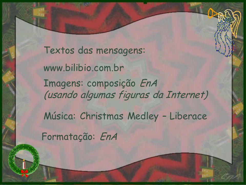 Textos das mensagens: www.bilibio.com.br. Imagens: composição EnA (usando algumas figuras da Internet)