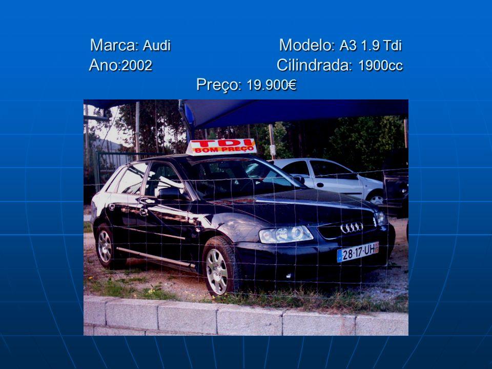 Marca: Audi. Modelo: A3 1. 9 Tdi Ano:2002 Cilindrada: 1900cc Preço: 19
