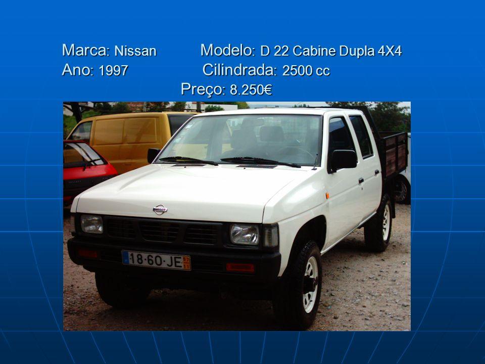 Marca: Nissan Modelo: D 22 Cabine Dupla 4X4 Ano: 1997 Cilindrada: 2500 cc Preço: 8.250€