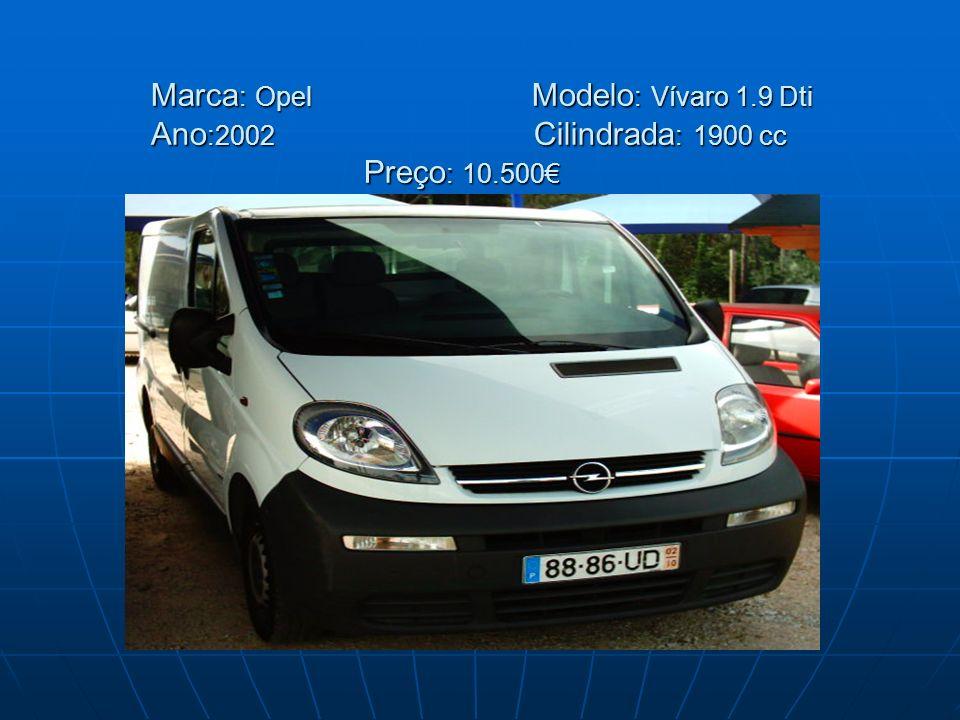Marca: Opel Modelo: Vívaro 1. 9 Dti Ano:2002