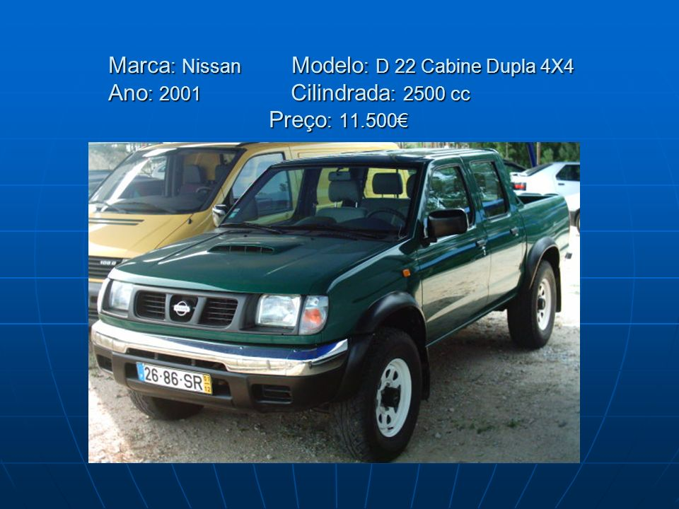 Marca: Nissan Modelo: D 22 Cabine Dupla 4X4 Ano: 2001