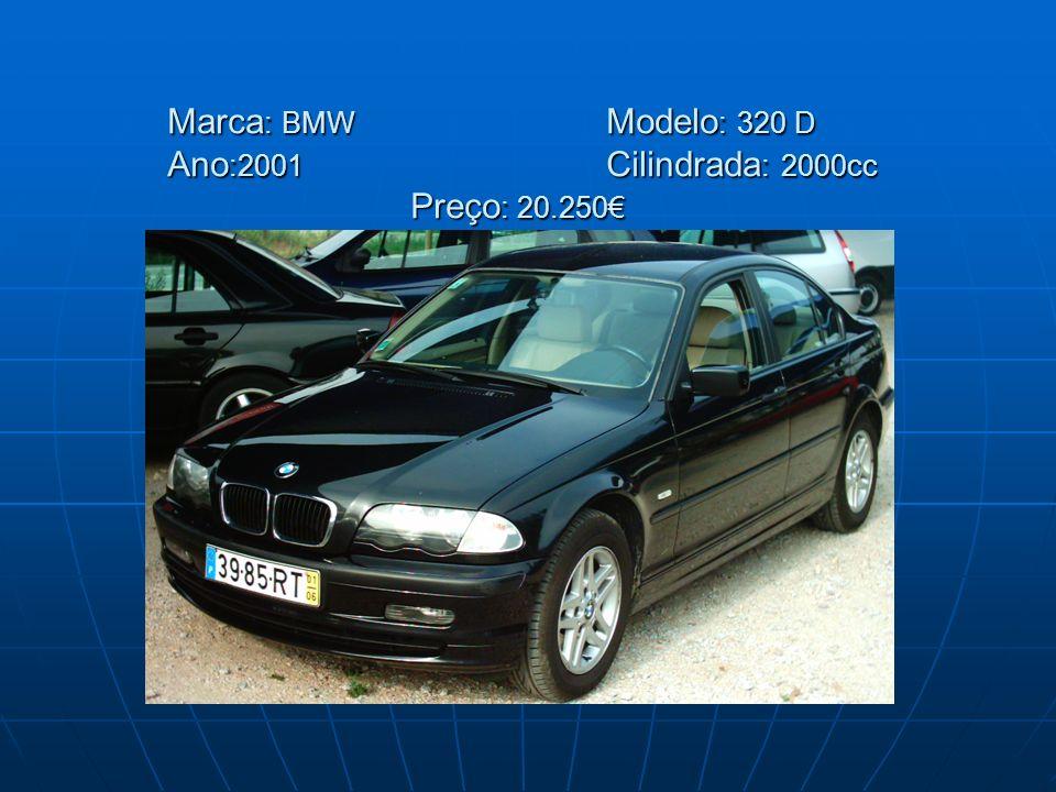 Marca: BMW Modelo: 320 D Ano:2001 Cilindrada: 2000cc Preço: 20.250€