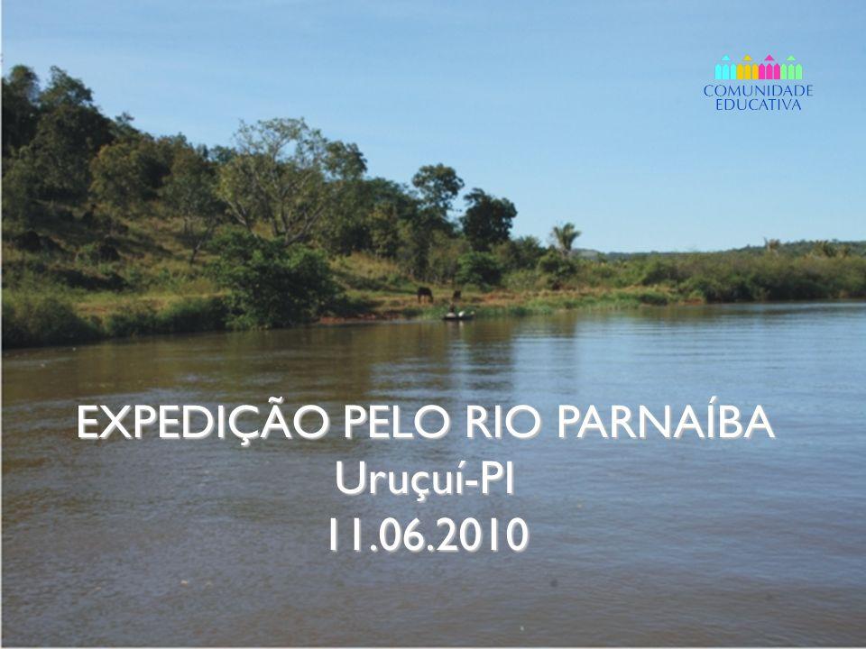 EXPEDIÇÃO PELO RIO PARNAÍBA Uruçuí-PI 11.06.2010