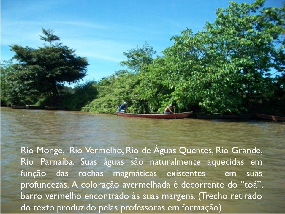 Rio Monge, Rio Vermelho, Rio de Águas Quentes, Rio Grande, Rio Parnaíba.