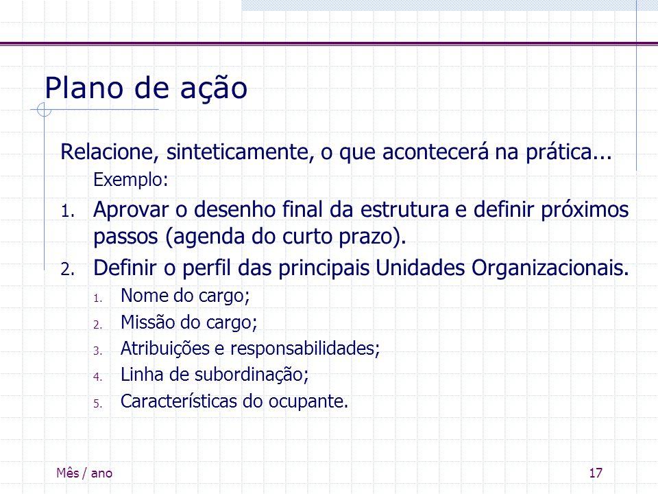 Plano de ação Relacione, sinteticamente, o que acontecerá na prática... Exemplo: