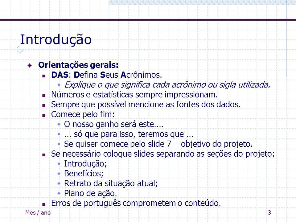 Introdução Orientações gerais: DAS: Defina Seus Acrônimos.