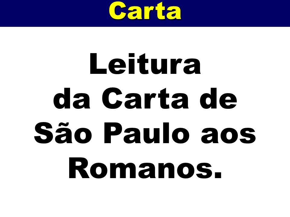 Leitura da Carta de São Paulo aos Romanos.