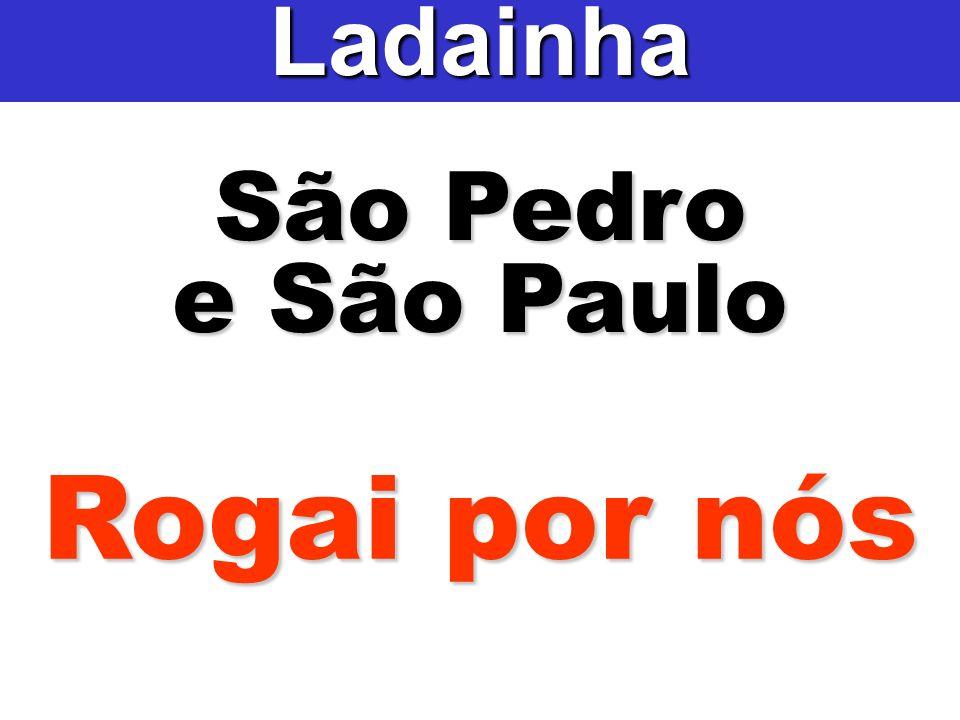 Ladainha São Pedro e São Paulo Rogai por nós