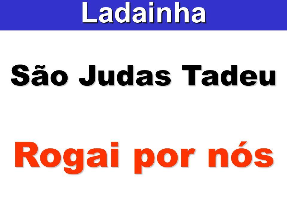 Ladainha São Judas Tadeu Rogai por nós
