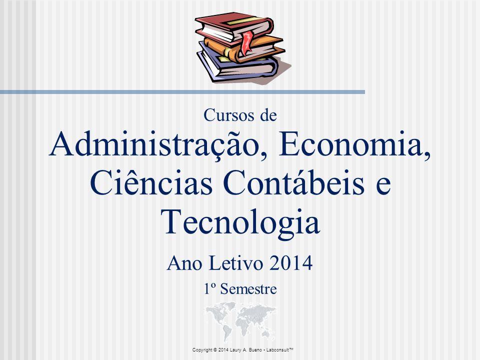 Cursos de Administração, Economia, Ciências Contábeis e Tecnologia Ano Letivo 2014 1º Semestre