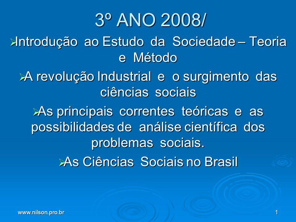 3º ANO 2008/ Introdução ao Estudo da Sociedade – Teoria e Método
