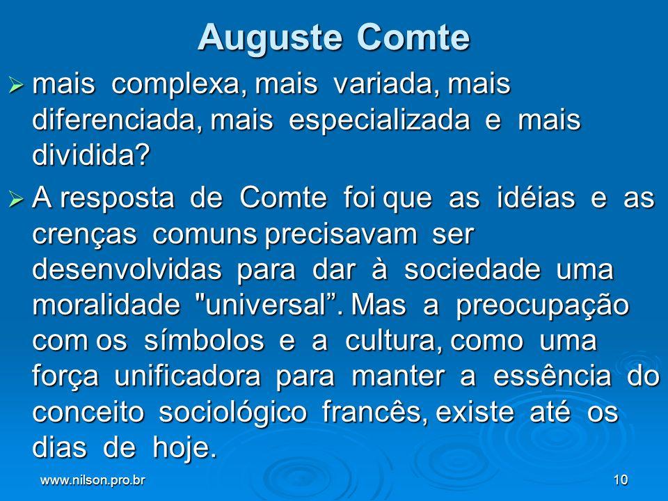Auguste Comte mais complexa, mais variada, mais diferenciada, mais especializada e mais dividida