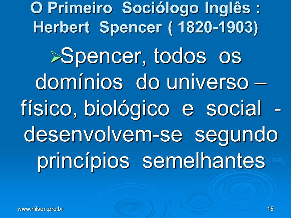 O Primeiro Sociólogo Inglês : Herbert Spencer ( 1820-1903)