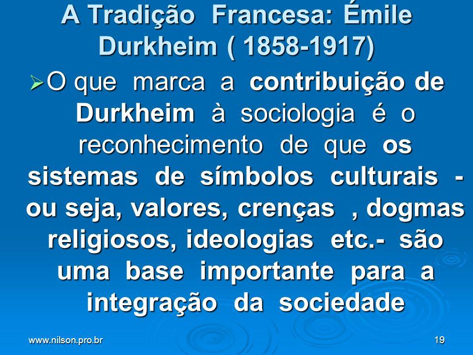 A Tradição Francesa: Émile Durkheim ( 1858-1917)
