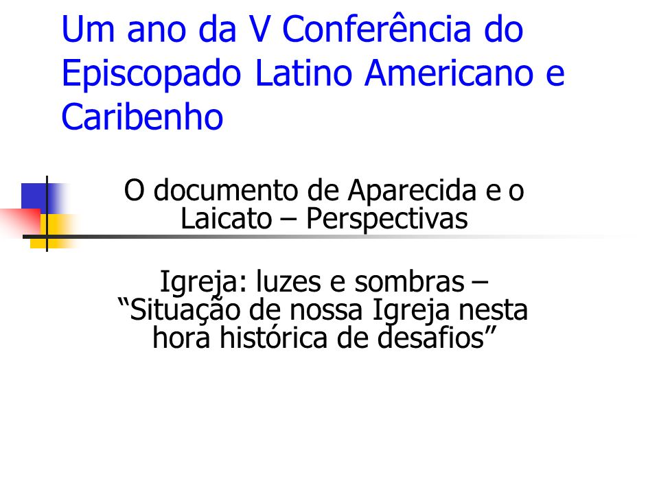 Um ano da V Conferência do Episcopado Latino Americano e Caribenho