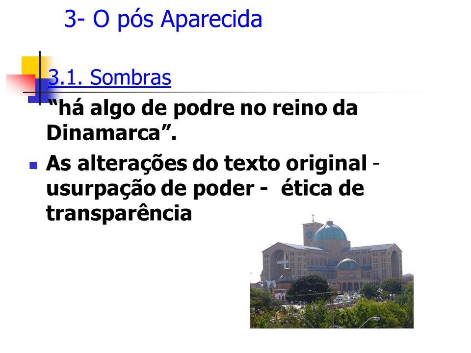 3- O pós Aparecida 3.1. Sombras