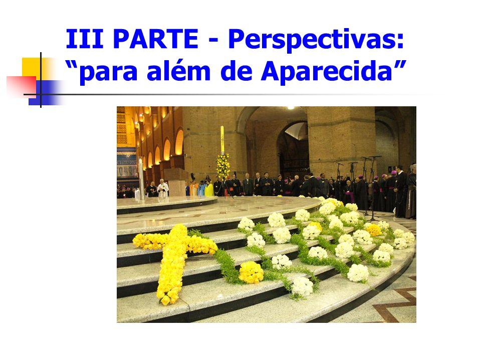 III PARTE - Perspectivas: para além de Aparecida