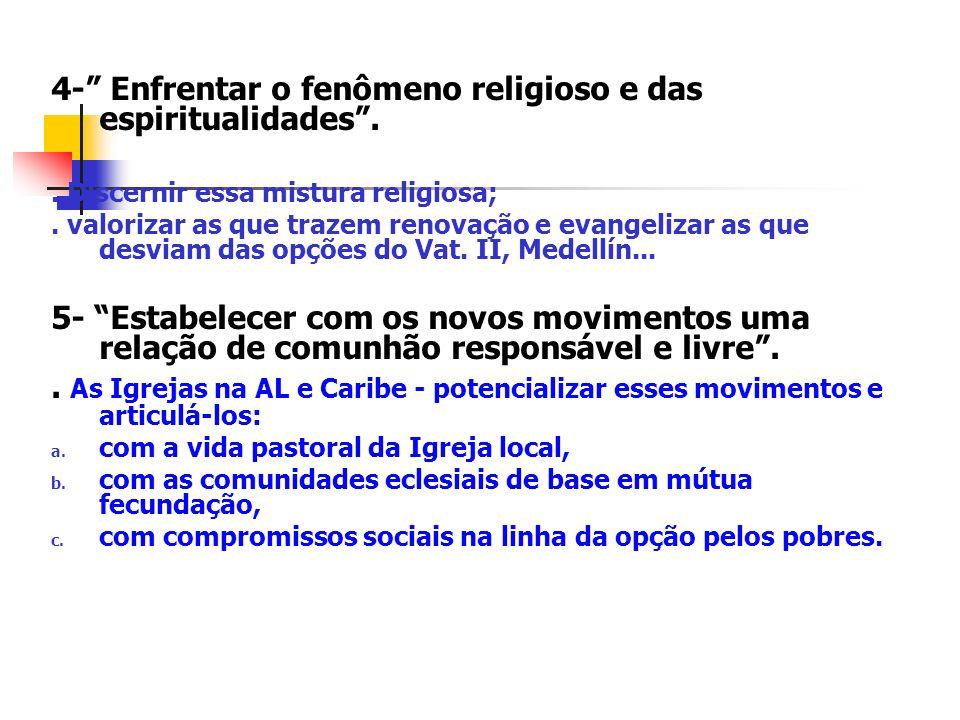 4- Enfrentar o fenômeno religioso e das espiritualidades .