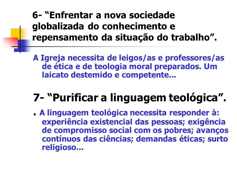 7- Purificar a linguagem teológica .