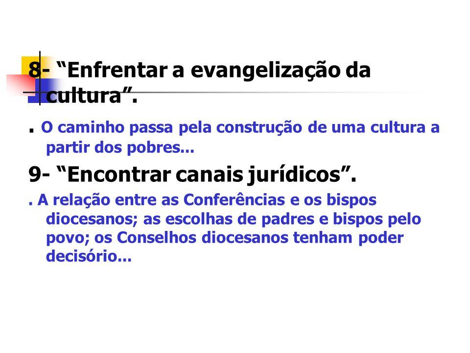 8- Enfrentar a evangelização da cultura .