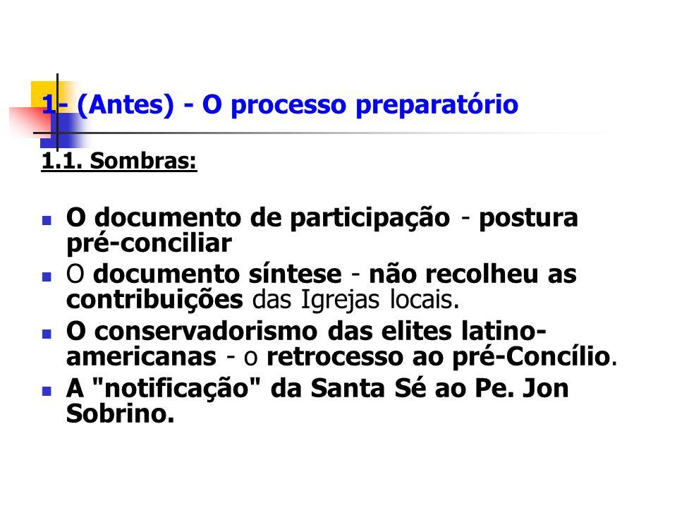 1- (Antes) - O processo preparatório