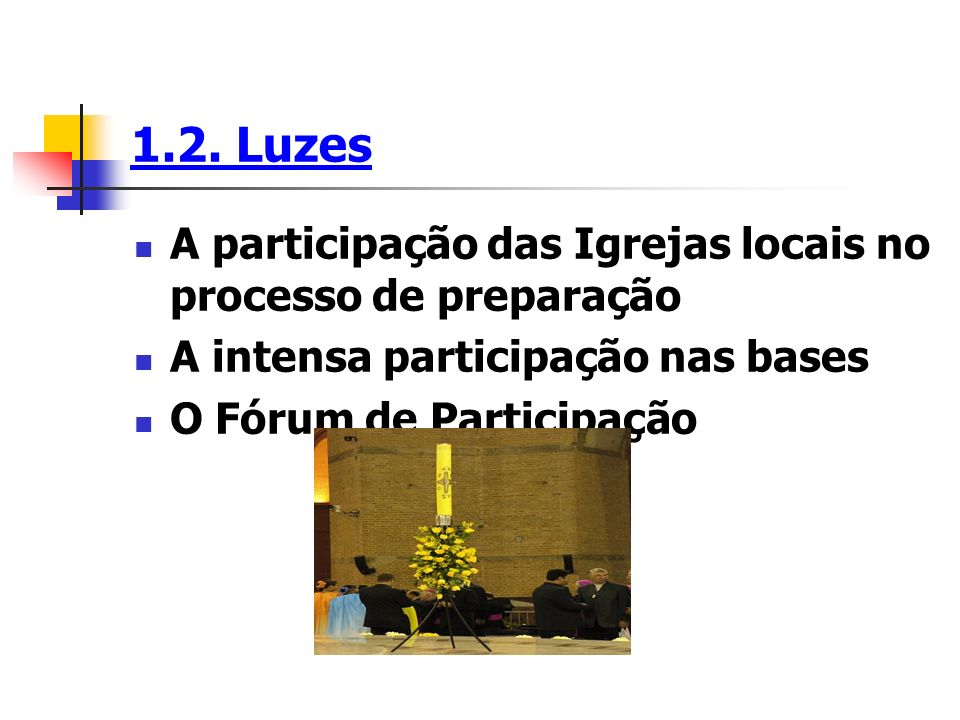 1.2. Luzes A participação das Igrejas locais no processo de preparação