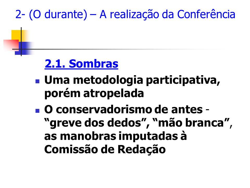 2- (O durante) – A realização da Conferência