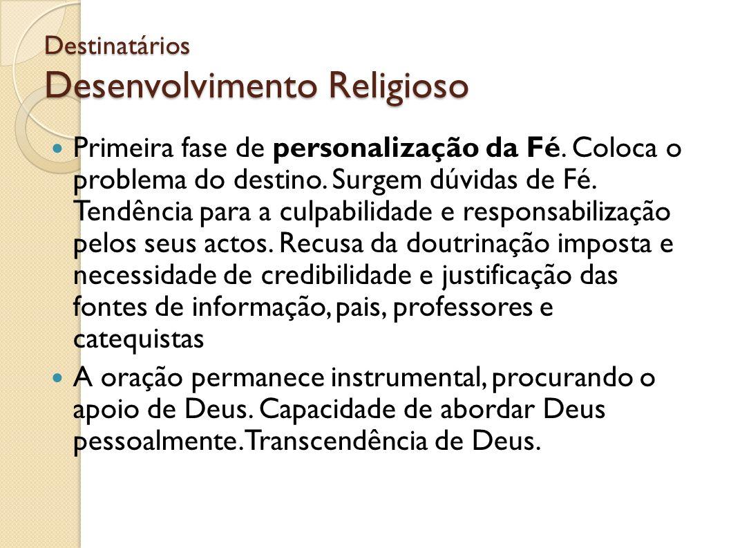 Destinatários Desenvolvimento Religioso