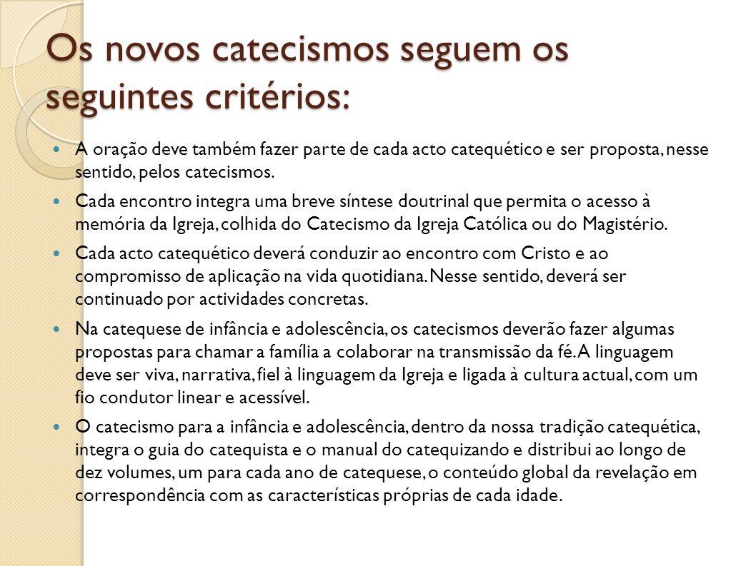 Os novos catecismos seguem os seguintes critérios: