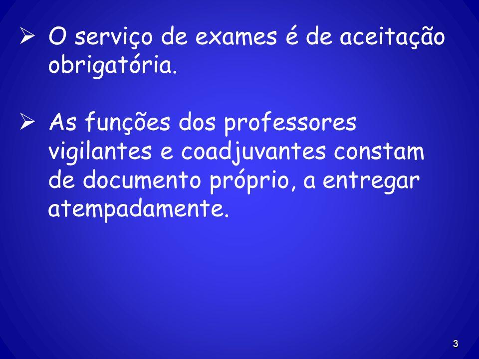 O serviço de exames é de aceitação obrigatória.