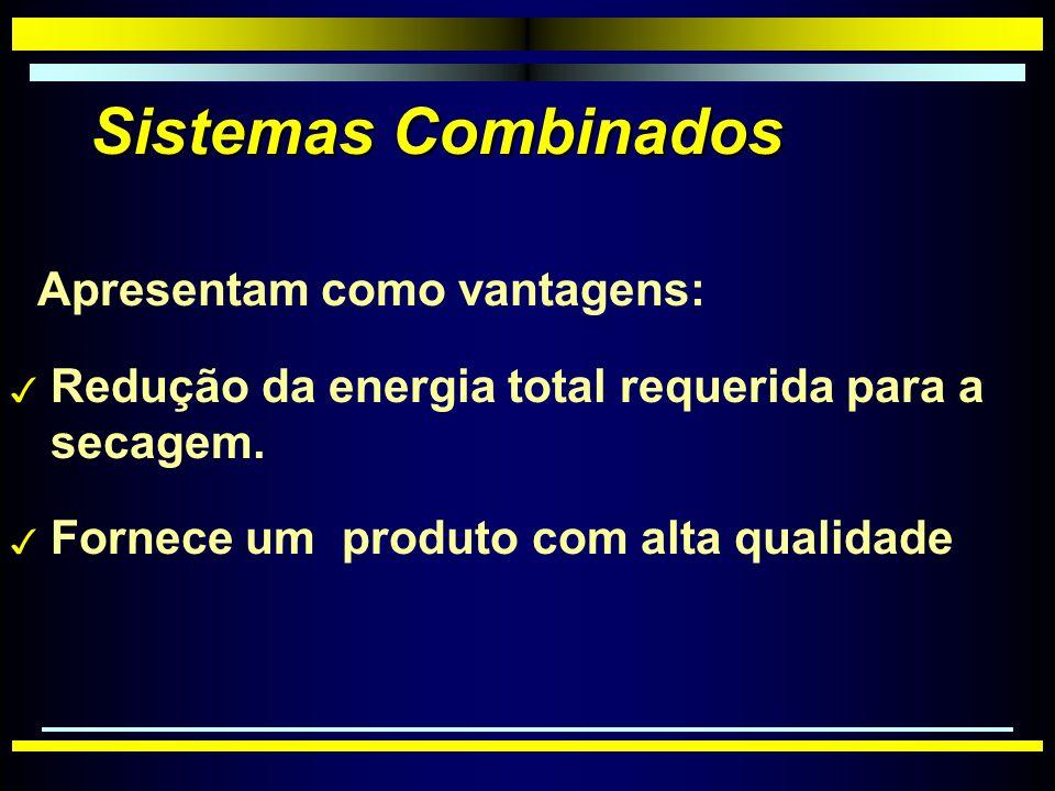 Sistemas Combinados Apresentam como vantagens: