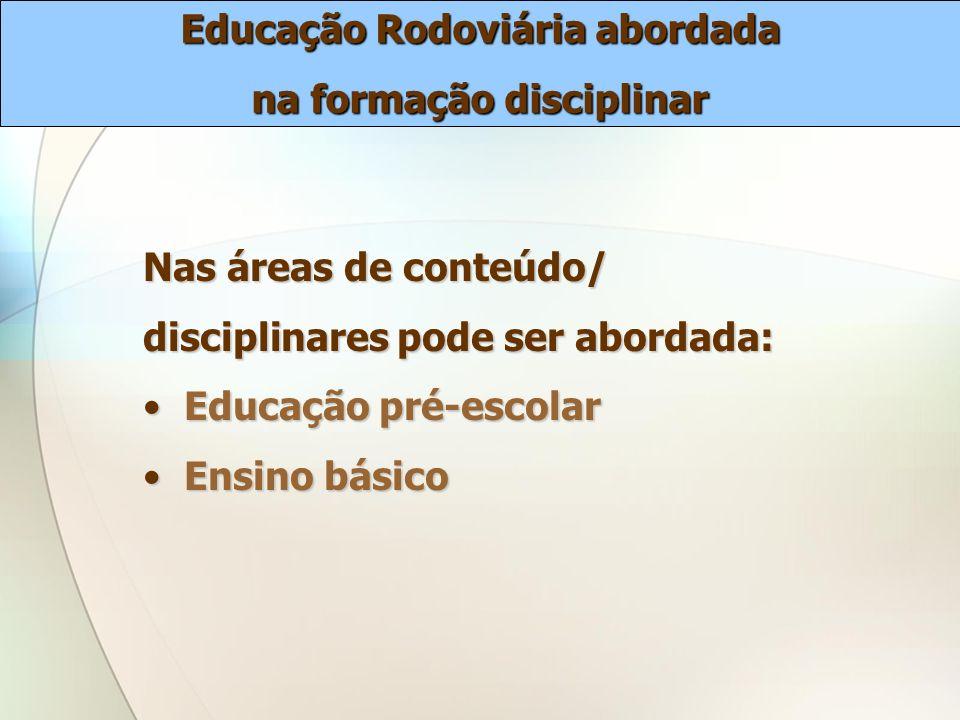 Educação Rodoviária abordada na formação disciplinar
