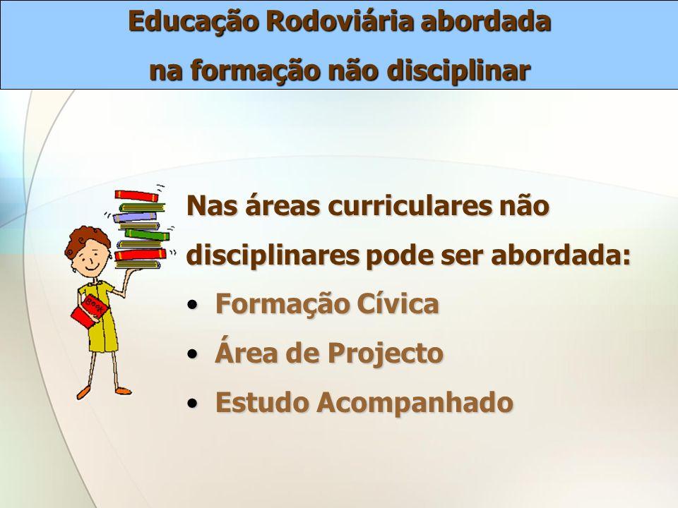 Educação Rodoviária abordada na formação não disciplinar