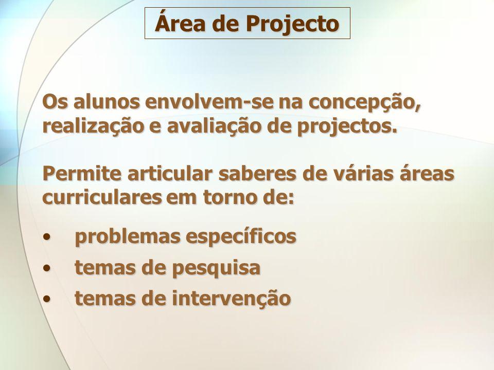 Área de Projecto Os alunos envolvem-se na concepção,