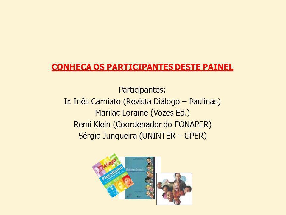 CONHEÇA OS PARTICIPANTES DESTE PAINEL
