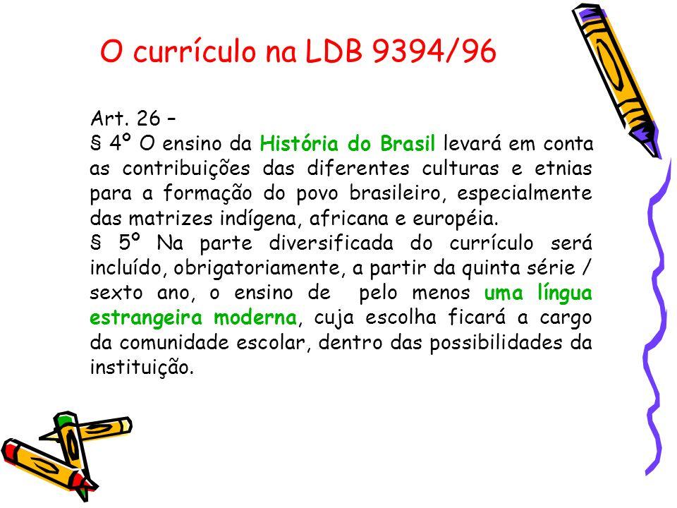 O currículo na LDB 9394/96 Art. 26 –