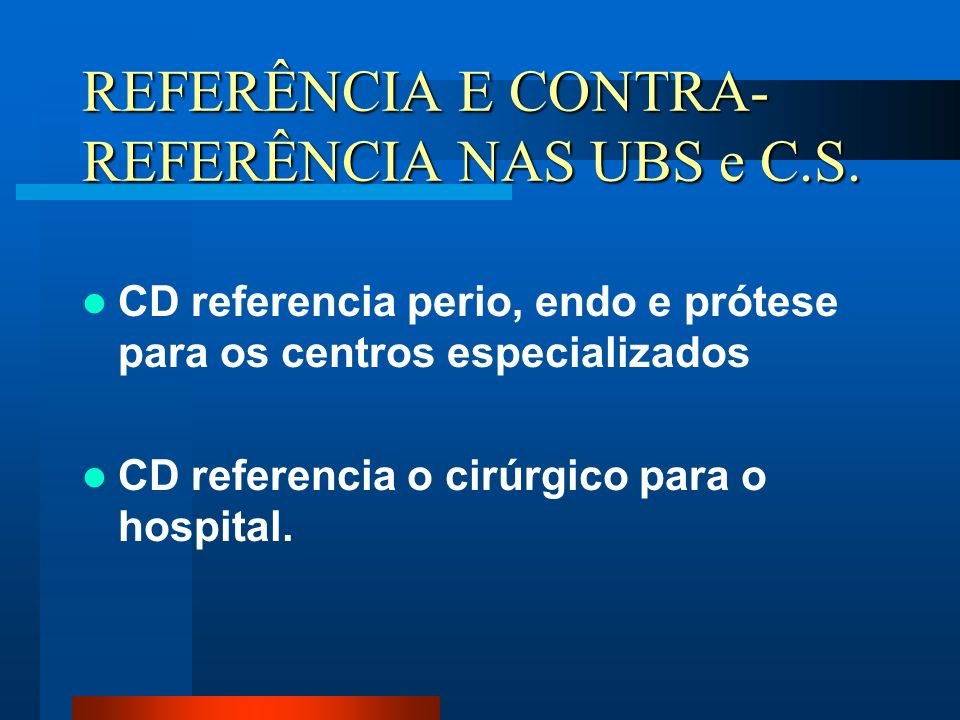 REFERÊNCIA E CONTRA-REFERÊNCIA NAS UBS e C.S.