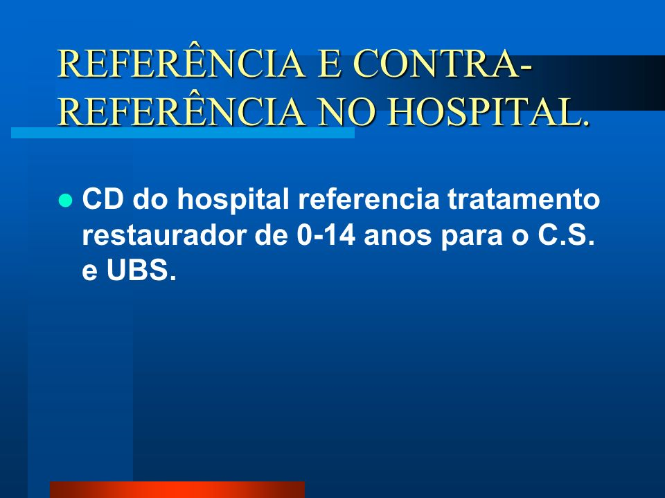 REFERÊNCIA E CONTRA-REFERÊNCIA NO HOSPITAL.