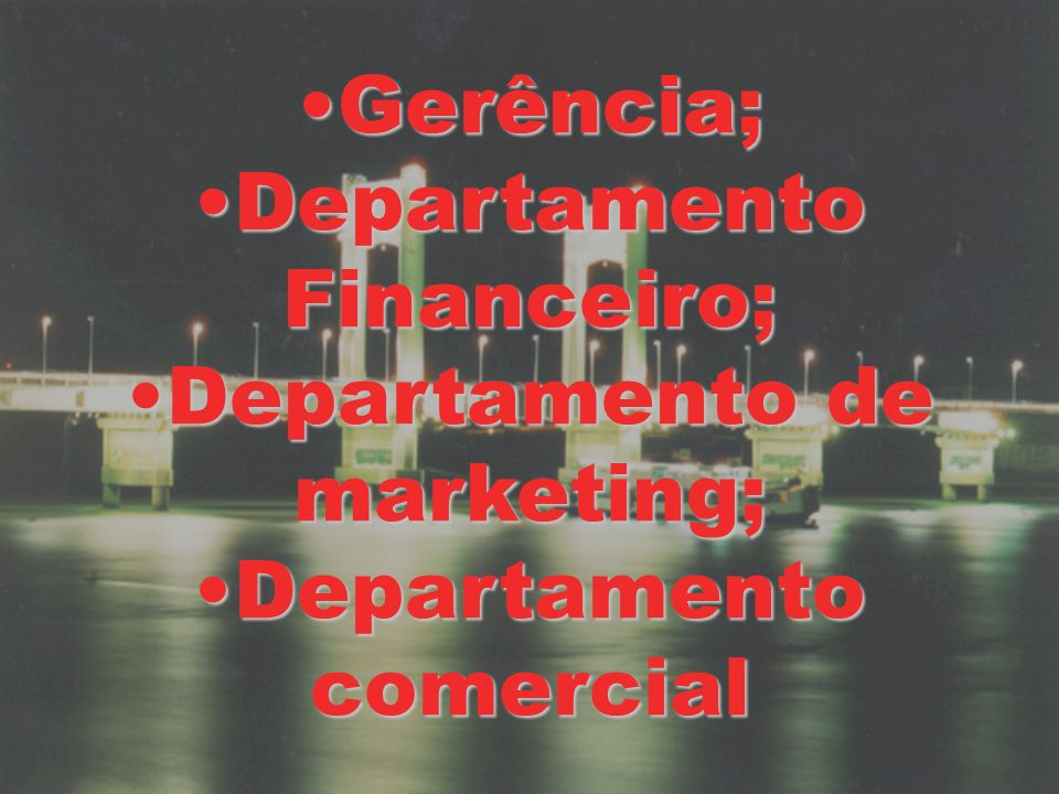 Departamento Financeiro; Departamento de marketing;