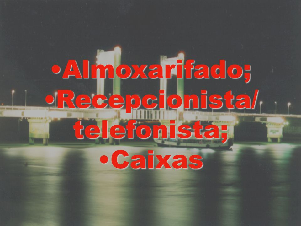 Recepcionista/ telefonista;