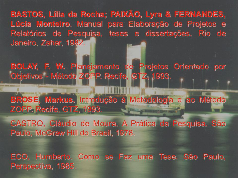 BASTOS, Lília da Rocha; PAIXÃO, Lyra & FERNANDES, Lúcia Monteiro