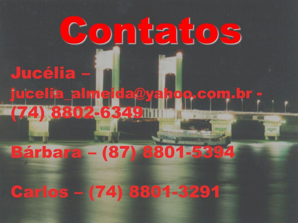 Contatos Jucélia – jucelia_almeida@yahoo.com.br - (74) 8802-6349