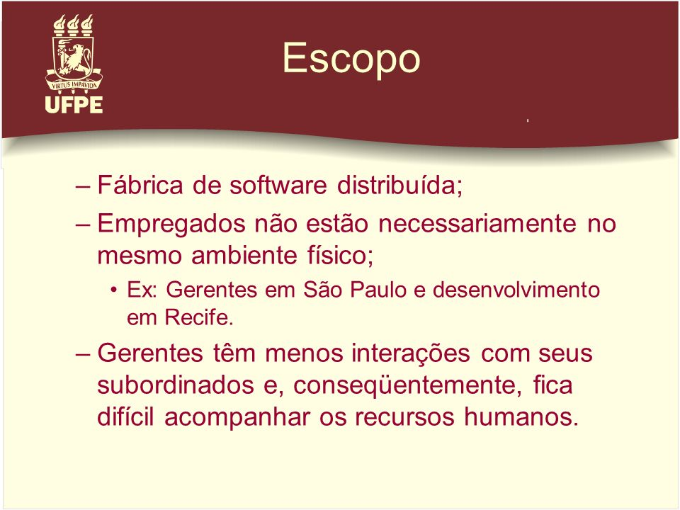 Escopo Fábrica de software distribuída;