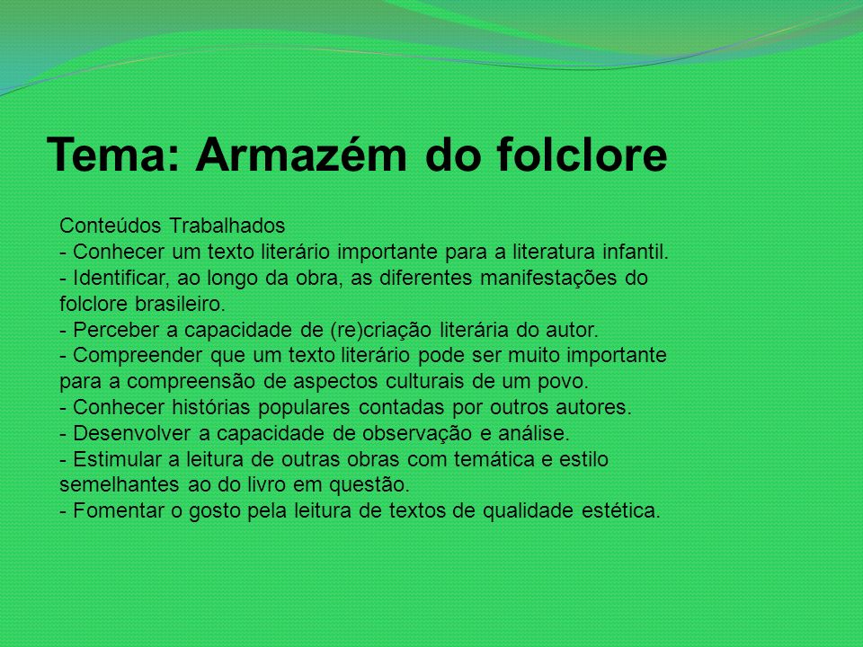 Tema: Armazém do folclore