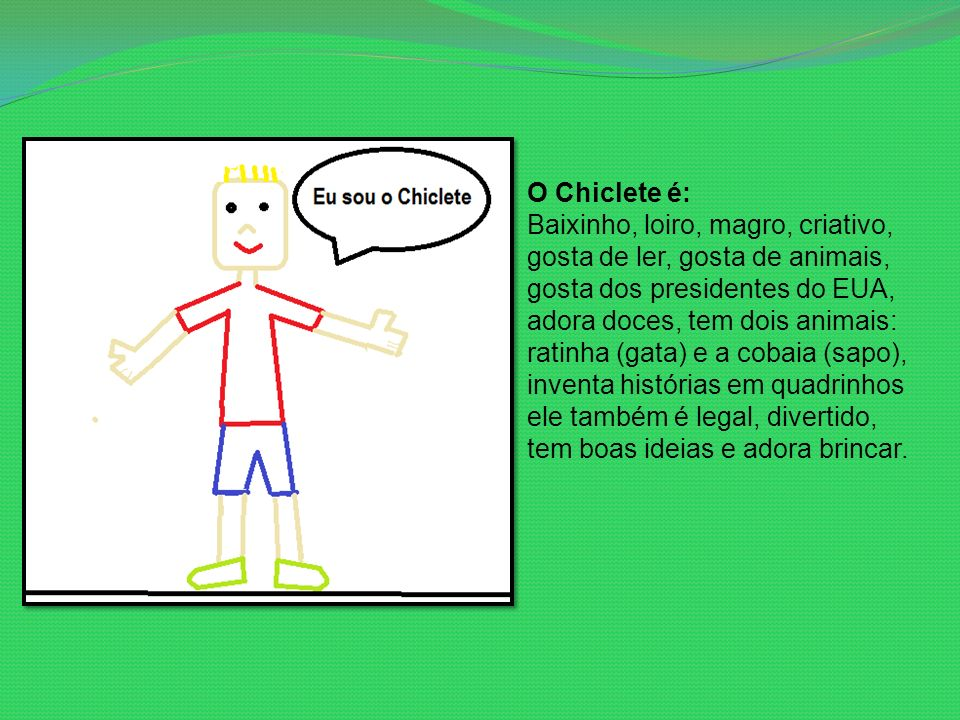 O Chiclete é: