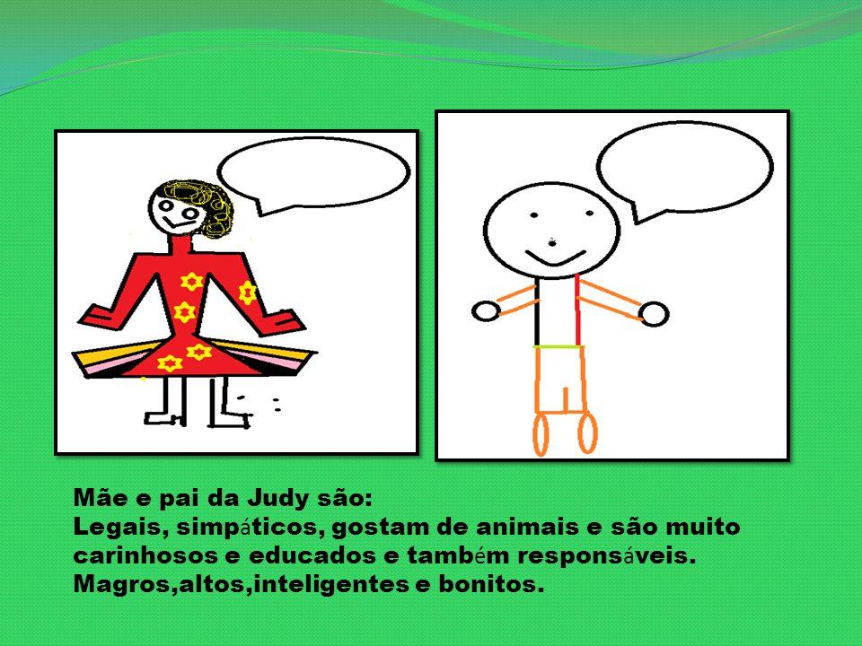 Mãe e pai da Judy são: