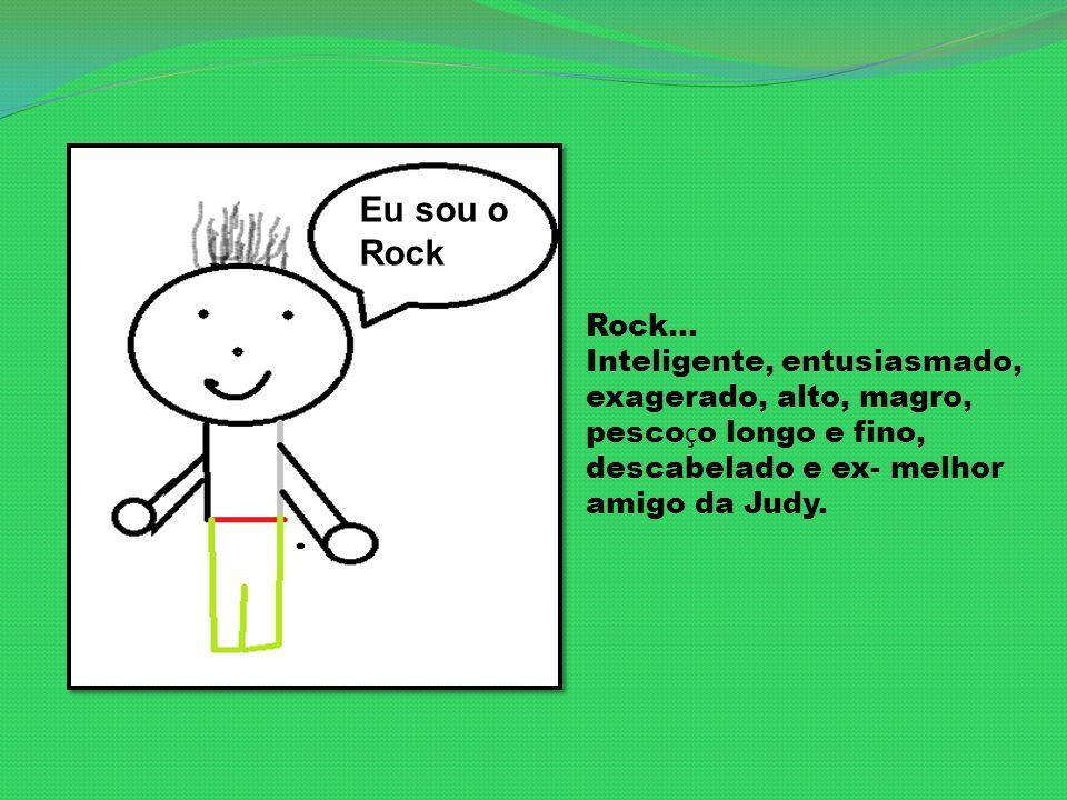Eu sou o Rock. Rock...